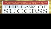 The Law of Success The Master Wealth-Builders Complete and Original Lesson Plan forAchieving Your Dreams