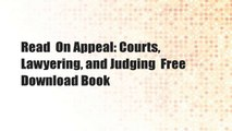 Read  On Appeal: Courts, Lawyering, and Judging  Free Download Book