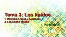 Biología 3: Los lípidos. Ap. 1: Características, tipos y propiedades. Los ácidos grasos