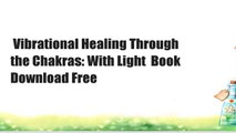Vibrational Healing Through the Chakras: With Light  Book Download Free