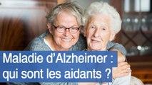 Maladie d'Alzheimer : les aidants familiaux