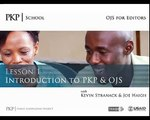 PKPSchool: OJS for Editors: Lesson 1: Introduction to PKP & OJS