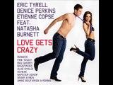 Eric Tyrell, Denice Perkins & Etienne Copse feat. Natasha Burnett - Love Gets Crazy Srairi Aymen RMX
