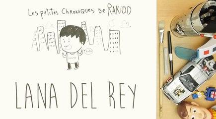 Les petites chroniques de Rakidd #03 : Lana Del Rey