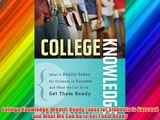 College Knowledge: What It Really Takes for Students to Succeed and What We Can Do to Get Them