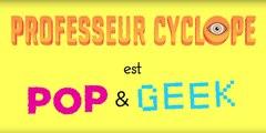 Professeur Cyclope - POP & GEEK - ARTE Creative