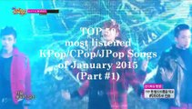 Top 50 most listened KPop/CPop/JPop songs of January 2015 (Part 1)