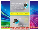 Right-Brained Children in a Left-Brained World: Unlocking the Potential of Your ADD Child Download