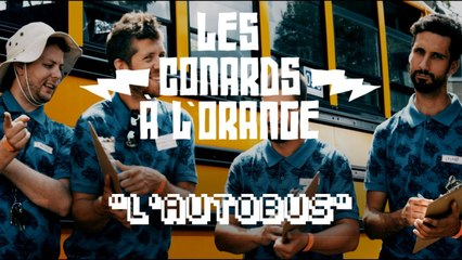 Les Conards à l'Orange - L'Autobus