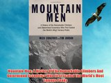 Mountain Men: A History Of The Remarkable Climbers And Determined Eccentrics Who First Scaled