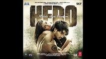 HeroOriginal Motion Picture Soundtrack 2015   Hero   Main Hoon Hero Tera Armaan Malik Version