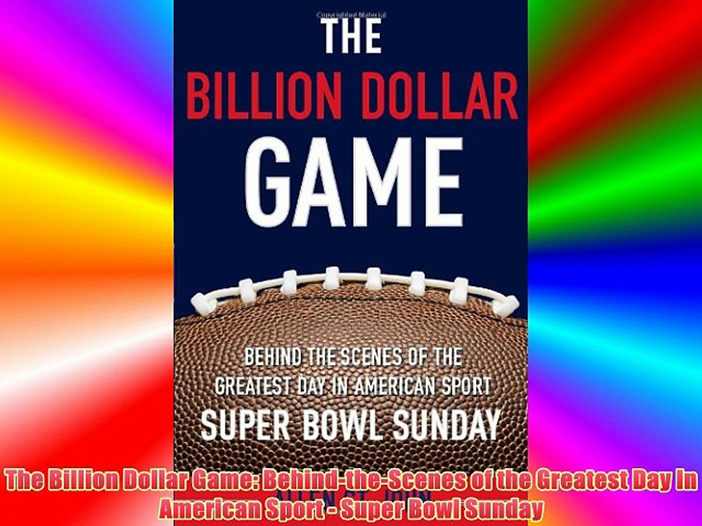 The Billion Dollar Game: Behind-the-Scenes of the Greatest Day In American Sport - Super Bowl
