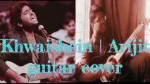 khwaishein cover    Arijit singh    Calendar girls    unplugged Guitar (lyrics & chords)