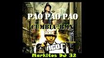 PAO PAO PAO -VICO C   Cumbia-Markitos DJ 32  (Argentina )