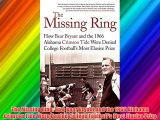 The Missing Ring: How Bear Bryant and the 1966 Alabama Crimson Tide Were Denied College Football's