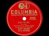 1941 Benny Goodman - Anything (Tommy Taylor, vocal)