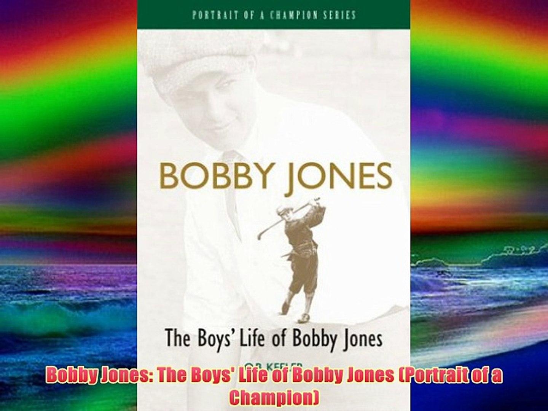 Bobby Jones: The Boys' Life of Bobby Jones (Portrait of a Champion) Free Books