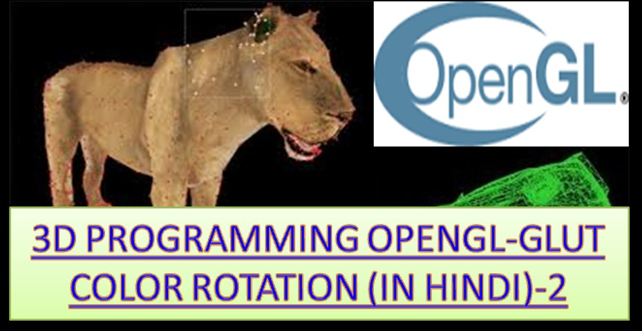 2 3D PROGRAMMING OPENGL-GLUT COLOR ROTATION (IN HINDI