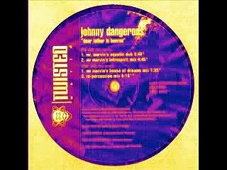 Johnny Dangerous   Dear Father In Heaven