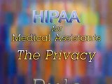 HIPAA for Medical Assistants: The Privacy Rule