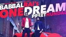 One Dream Full Song | Babbal Rai Ft.Preet Hundal | Latest Punjabi Songs 2015