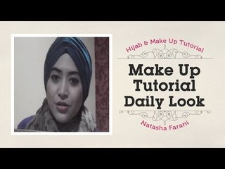 Makeup Tutorial Daily Look Natasha Farani