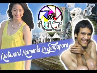AWKWARD MOMENTS IN SINGAPORE PART 2