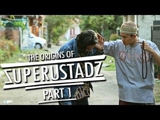The Origins Of Super Ustadz - Part 1