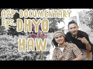 A2P Documentary - Dhyo Haw