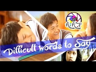 Difficult Words to Say