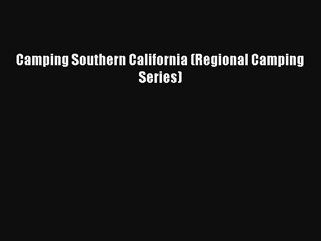 Read Camping Southern California (Regional Camping Series) Book Download Free