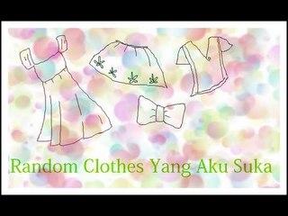 Random Clothes Yang Aku Suka