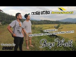 BoysWalk : Episode 1 - Menikmati Alam Tanjung Sakti