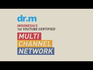 dr.m - The First Indonesia Youtube Certified Multi-Channel Networks (MCN)
