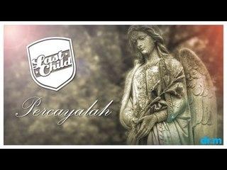 Last Child - Percayalah [OFFICIAL VIDEO]   @myLASTCHILD