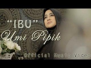 Umi Pipik - Ibu (Official Video)