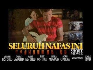 Last Child Seluruh Nafas Ini (Short Movie) #SNIShortMovie #Part1