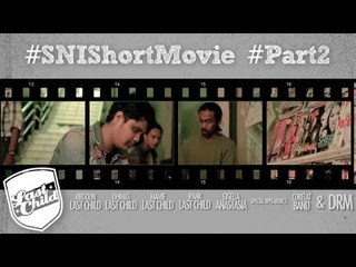 Last Child Seluruh Nafas Ini (Short Movie) #SNIShortMovie #Part2