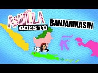 #AshillaGoesTo - Banjarmasin