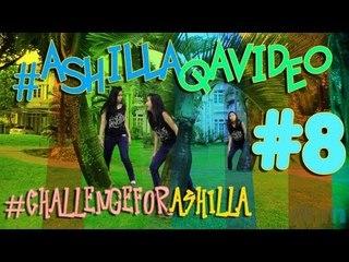 Ashilla - #AshillaQAVideo #Eps8