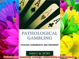 Pathological Gambling: Etiology Comorbidity and Treatment Free Download Book