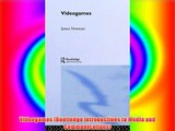 Videogames (Routledge Introductions to Media and Communications) Free Download