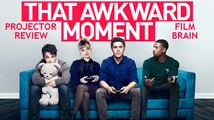 Projector: That Awkward Moment (AKA Are We Officially Dating?) (REVIEW)
