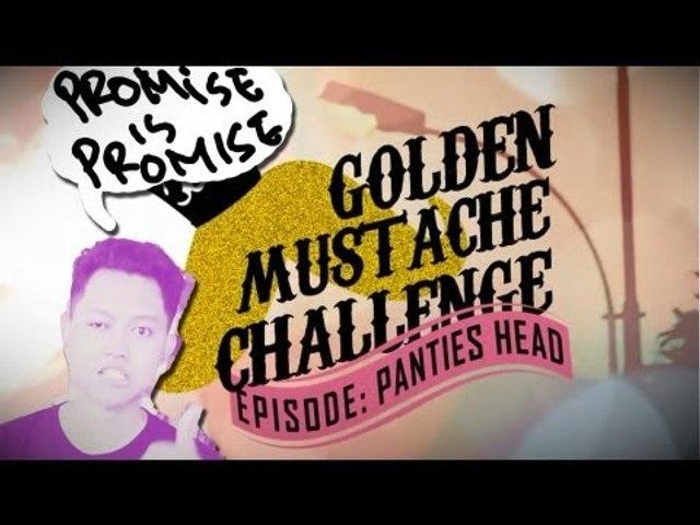 Golden Mustache Challenge : Panties Head
