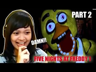 AYAM SIALAN!!!! - Five nights at Freddy 1 (part 2)