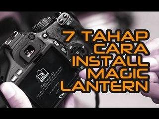 7 Tahap Cara Install Magic Lantern