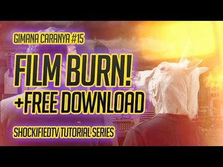 GIMANA CARANYA - FILM BURN (BONUS FILM BURN GRATIS!)