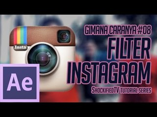 GIMANA CARANYA - FILTER INSTAGRAM DI AFTER EFFECTS