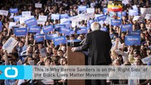 This is Why Bernie Sanders is on the 'Right Side' of the Black Lives Matter Movement