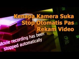[F.A.Q. 'in Awesome] Kenapa Kamera Suka Stop Otomatis Pas Rekam Video